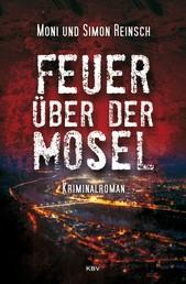 Feuer über der Mosel - Kriminalroman
