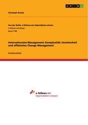 Internationales Management. Komplexität, Unsicherheit und effizientes Change Management