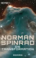 Norman Spinrad: Die Transformation ★★★