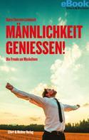 Bjørn Thorsten Leimbach: Männlichkeit genießen!