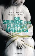 Matthew Pritchard: Die Stunde des Puppenspielers ★★★★