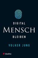 Volker Jung: Digital Mensch bleiben