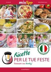 MIXtipp: Ricette per le tue Feste (italiano) - Cucinare con Bimby TM5 und TM31