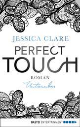 Perfect Touch - Untrennbar - Roman