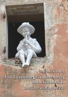 Michel Schaack: Von Luxemburg via Bettemburg nach Südamerika