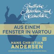 H. C. Andersen: Sämtliche Märchen und Geschichten, Aus einem Fenster in Vartou