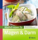 Anne Iburg: Köstlich essen für Magen & Darm