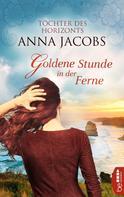 Anna Jacobs: Goldene Stunde in der Ferne ★★★★