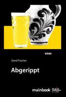 Gerd Fischer: Abgerippt: Frankfurt-Krimi ★★★★