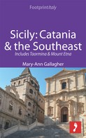 Mary-Ann Gallagher: Sicily: Catania & the Southeast Footprint Focus Guide ★★★★
