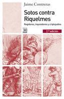 Jaime Contreras Contreras: Sotos contra Riquelmes