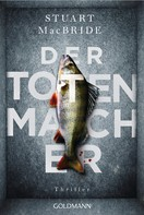 Stuart MacBride: Der Totenmacher ★★★★