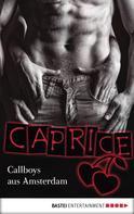 Bella Apex: Callboys aus Amsterdam - Caprice ★★★★