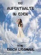 Erich Liegmahl: 100 Aufenthalte in Eden ★★