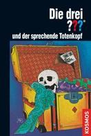 Robert Arthur: Die drei ???, und der sprechende Totenkopf (drei Fragezeichen) ★★★★