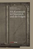 Gabriele Anderl: NS-Kunstraub in Österreich und die Folgen