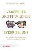 Kristin Helberg: Verzerrte Sichtweisen - Syrer bei uns ★★★