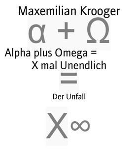 Alpha plus Omega = X mal Unendlich