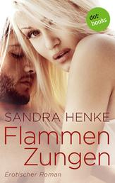 Flammenzungen - Erotischer Roman