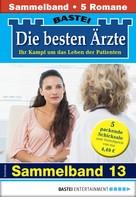 Katrin Kastell: Die besten Ärzte 13 - Sammelband