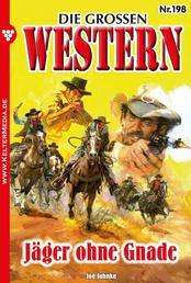 Die großen Western 198 - Jäger ohne Gnade