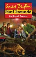 Enid Blyton: Fünf Freunde im Orient-Express ★★★★★
