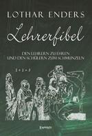 Lothar Enders: Lehrerfibel