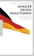 Arnulf Baring: Kanzler, Krisen, Koalitionen ★★★★★