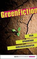 Carina Zacharias: Green Fiction: Vier spannende Kurzgeschichten