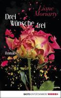 Liane Moriarty: Drei Wünsche frei ★★★★