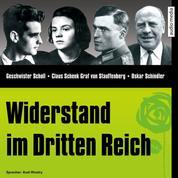 CD WISSEN - Widerstand im Dritten Reich - Geschwister Scholl, Claus Schenk Graf von Stauffenberg, Oskar Schindler