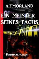 A. F. Morland: Ein Meister seines Fachs: Kriminalroman