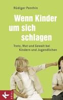 Rüdiger Penthin: Wenn Kinder um sich schlagen ★★★★