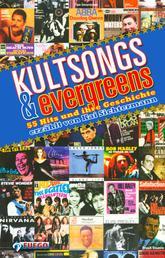 Kultsongs & Evergreens - 55 Hits und ihre Geschichte