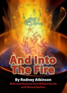 Rodney Atkinson: And Into The Fire