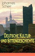 Johannes Scherr: Deutsche Kultur- und Sittengeschichte