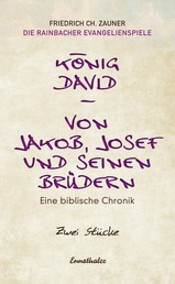 König David / Von Jakob, Josef und seinen Brüdern - Eine biblische Chronik