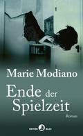 Modiano, Marie: Ende der Spielzeit