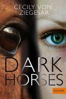 Cecily von Ziegesar: Dark Horses ★★★★