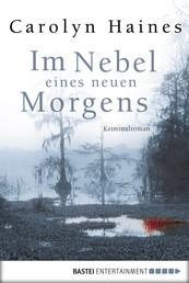 Im Nebel eines neuen Morgens - Kriminalroman