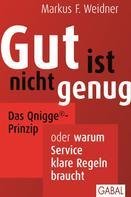 Markus F. Weidner: Gut ist nicht genug