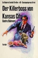 Cedric Balmore: Der Killerboss von Kansas City