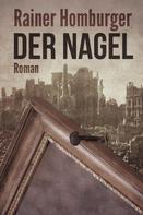 Rainer Homburger: Der Nagel