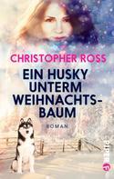 Christopher Ross: Ein Husky unterm Weihnachtsbaum ★★★★