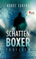Horst Eckert: Schattenboxer ★★★★