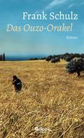 Frank Schulz: Das Ouzo-Orakel ★★★