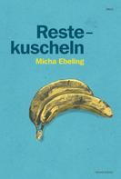 Michael Ebeling: Restekuscheln ★★★★★