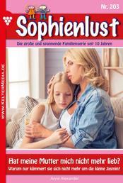 Sophienlust 203 – Familienroman - Hat meine Mutter mich nicht mehr lieb?