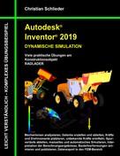 Christian Schlieder: Autodesk Inventor 2019 - Dynamische Simulation