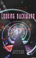 Edward Bellamy: Looking Backward